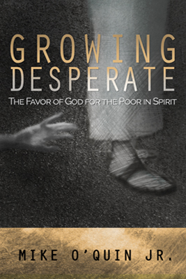 Growing Desperate by Mike O'Quin Jr.